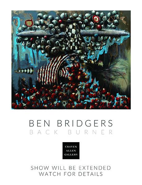 BEN BRIDGERS: BACK BURNER March 14th until...