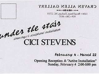 CICI STEVENS: UNDER THE STAIRS AT CRAVEN ALLEN GALLERY