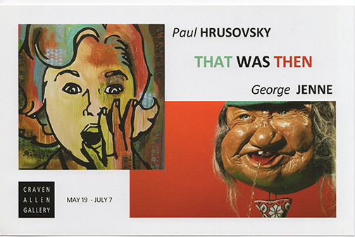PAUL HRUSOVSKY, GEORGE JENNE, THAT WAS THEN, AT CRAVEN ALLEN GALLERY, DURHAM