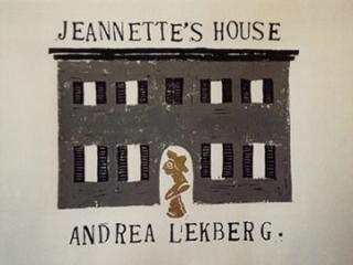 ANDREA LEKBERG: JEANNETTE'S HOUSE AT CRAVEN ALLEN GALLERY