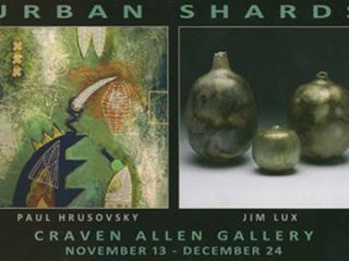 PAUL HRUSOVSKY & JIM LUX: URBAN SHARDS at Craven Allen Gallery