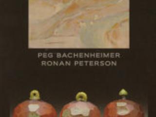 PEG BACHENHEIMER AND RONAN PETERSON AT CRAVEN ALLEN GALLERY