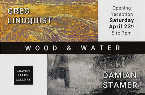 GREG LINDQUIST & DAMIAN STAMER: WOOD & WATER AT CRAVEN ALLEN GALLERY